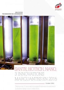 Santé, Biotech, Nano - 3 innovations marquantes de 2015