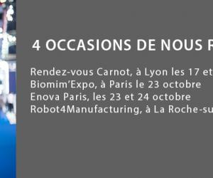 RV Carnot, Robot4Manufacturing, Biomim'expo ou Enova Paris, nous vous attendons !