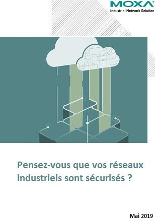 Pensez-vous que vos réseaux industriels sont sécurisés?