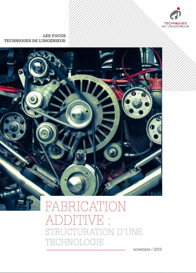 Fabrication additive métallique : structuration d'une technologie en expansion