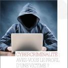 Livre blanc - Cybercriminalité : avez-vous le profil d'une victime ?