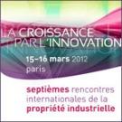 15 et 16 mars 2012 : 7es Rencontres Internationales de la Propriété Industrielle