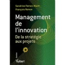 Le management de l'innovation : de la stratégie aux projets