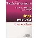 Paroles d'entrepreneur, choisir son activité