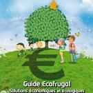 Le guide Ecofrugal, respecter plus pour dépenser moins